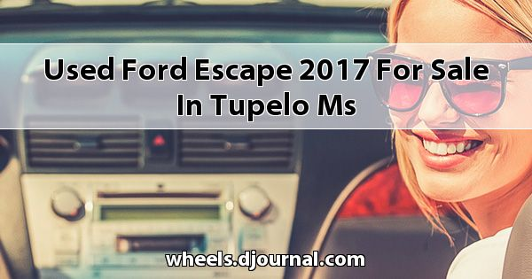 Used Ford Escape 2017 for sale in Tupelo, MS