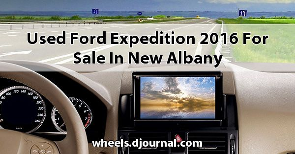 Used Ford Expedition 2016 for sale in New Albany