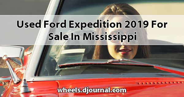 Used Ford Expedition 2019 for sale in Mississippi