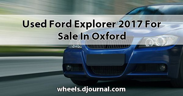 Used Ford Explorer 2017 for sale in Oxford
