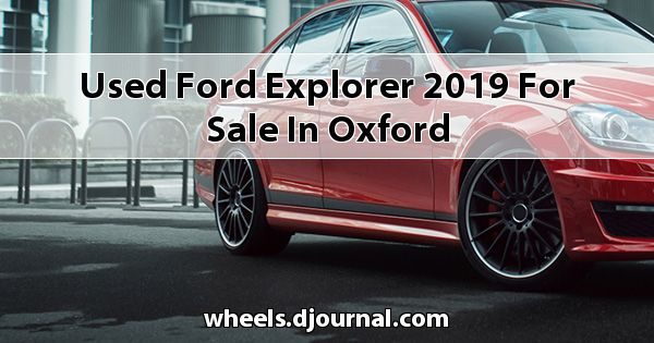 Used Ford Explorer 2019 for sale in Oxford