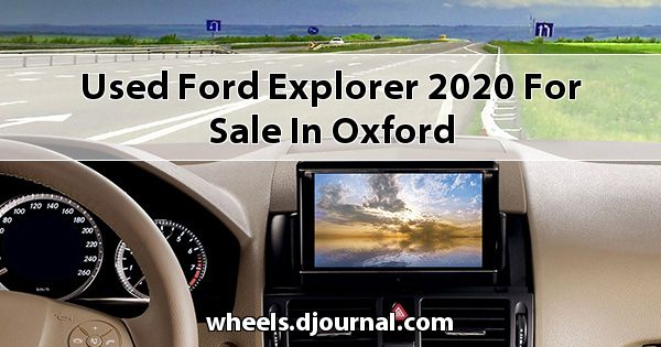 Used Ford Explorer 2020 for sale in Oxford