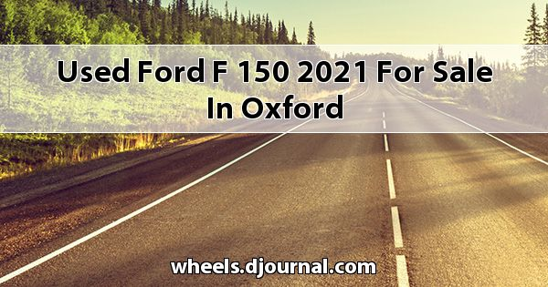 Used Ford F-150 2021 for sale in Oxford