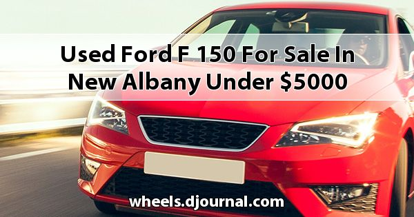 Used Ford F-150 for sale in New Albany under $5000