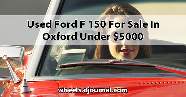 Used Ford F-150 for sale in Oxford under $5000