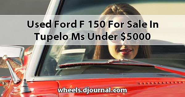 Used Ford F-150 for sale in Tupelo, MS under $5000