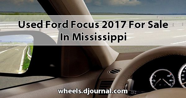 Used Ford Focus 2017 for sale in Mississippi