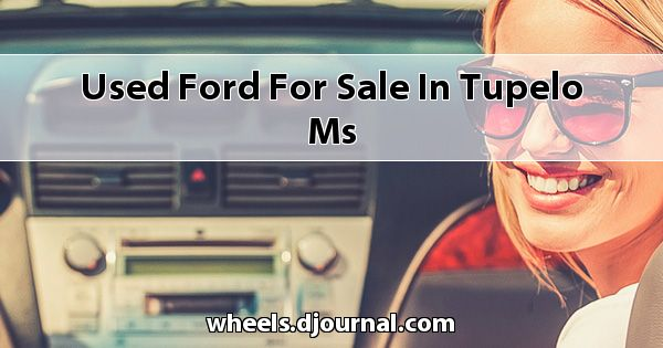 Used Ford for sale in Tupelo, MS