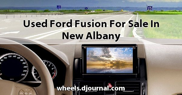 Used Ford Fusion for sale in New Albany