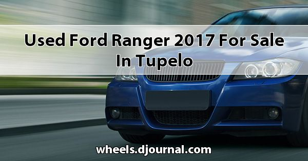 Used Ford Ranger 2017 for sale in Tupelo