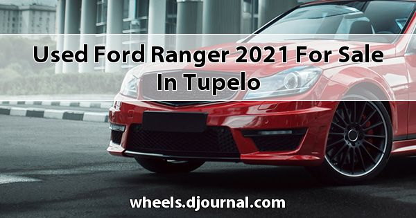 Used Ford Ranger 2021 for sale in Tupelo