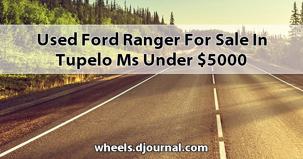 Used Ford Ranger for sale in Tupelo, MS under $5000