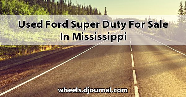 Used Ford Super Duty for sale in Mississippi