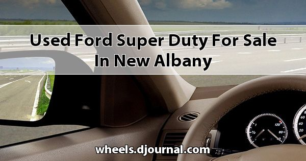 Used Ford Super Duty for sale in New Albany