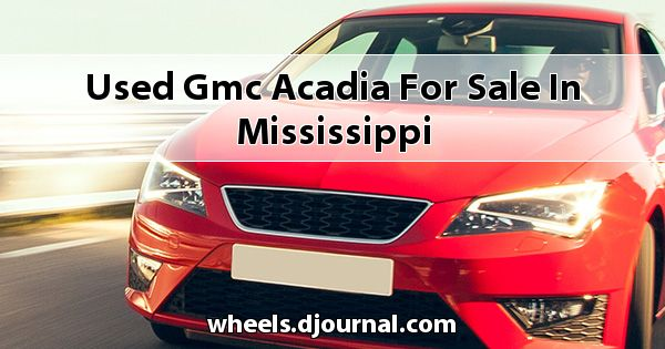 Used GMC Acadia for sale in Mississippi