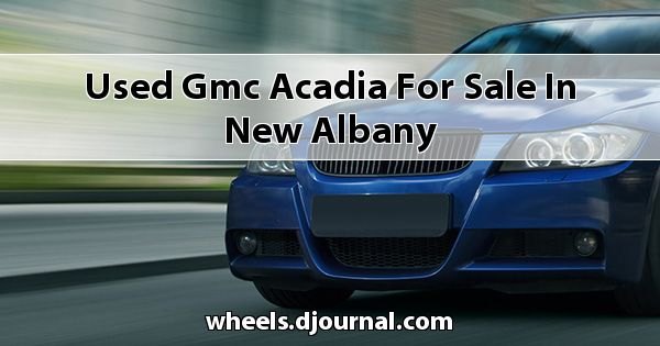 Used GMC Acadia for sale in New Albany