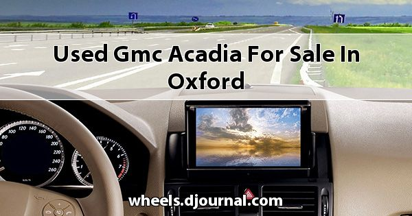 Used GMC Acadia for sale in Oxford
