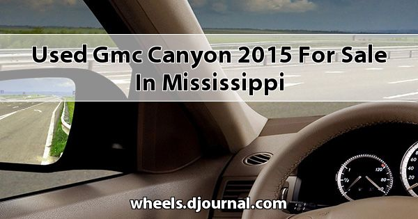 Used GMC Canyon 2015 for sale in Mississippi
