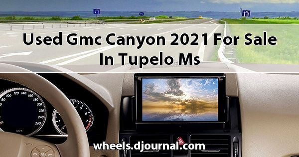 Used GMC Canyon 2021 for sale in Tupelo, MS