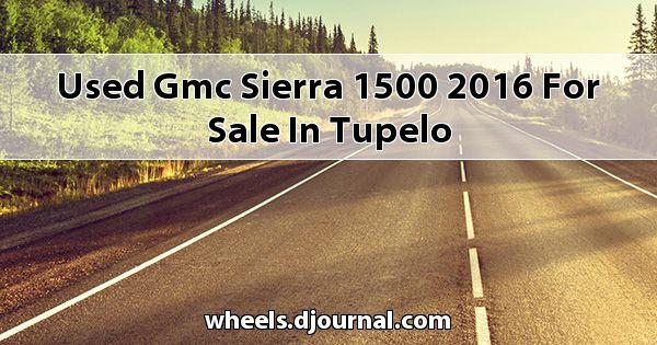 Used GMC Sierra 1500 2016 for sale in Tupelo