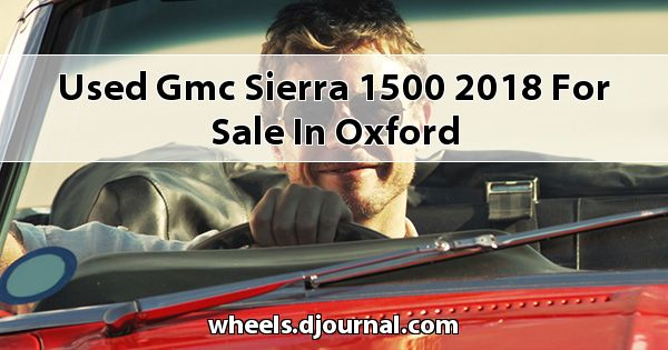 Used GMC Sierra 1500 2018 for sale in Oxford