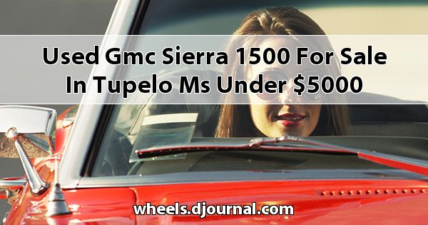 Used GMC Sierra 1500 for sale in Tupelo, MS under $5000