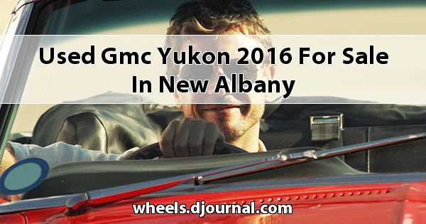 Used GMC Yukon 2016 for sale in New Albany