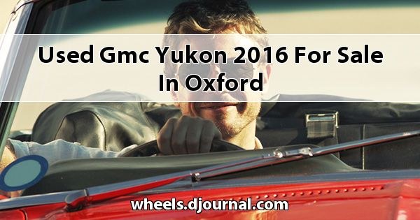 Used GMC Yukon 2016 for sale in Oxford