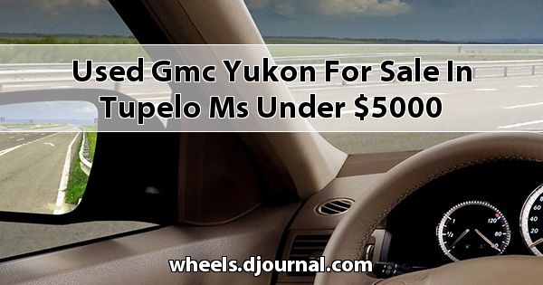 Used GMC Yukon for sale in Tupelo, MS under $5000