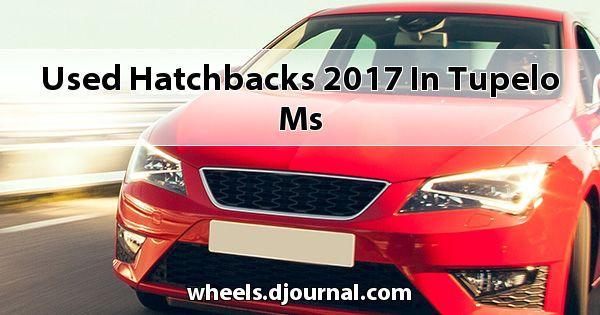 Used Hatchbacks 2017 in Tupelo, MS
