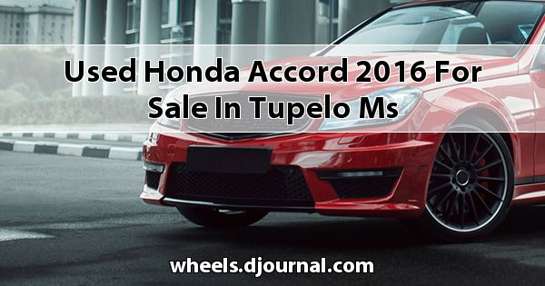 Used Honda Accord 2016 for sale in Tupelo, MS