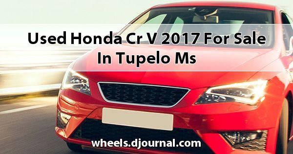 Used Honda CR-V 2017 for sale in Tupelo, MS