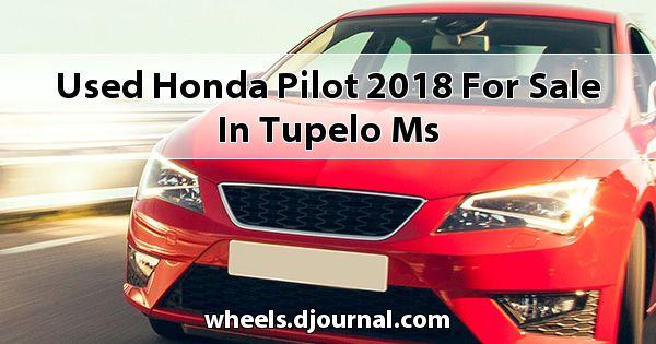 Used Honda Pilot 2018 for sale in Tupelo, MS