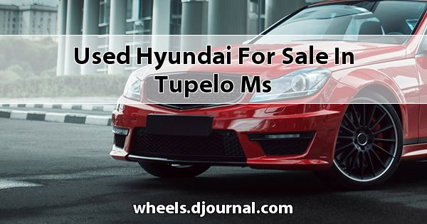 Used Hyundai for sale in Tupelo, MS