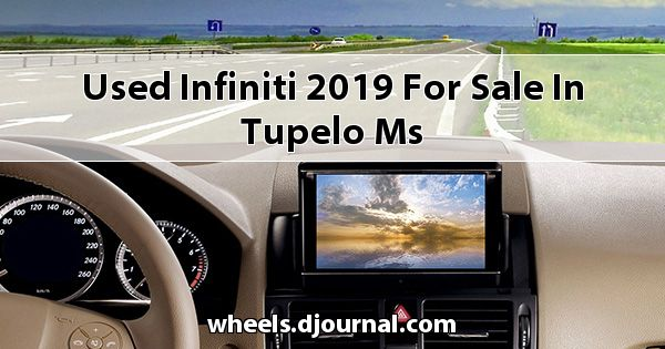 Used Infiniti 2019 for sale in Tupelo, MS