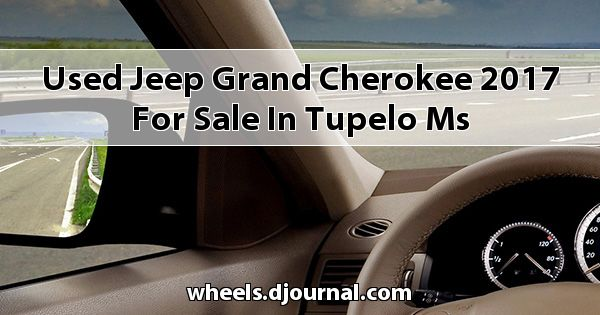 Used Jeep Grand Cherokee 2017 for sale in Tupelo, MS