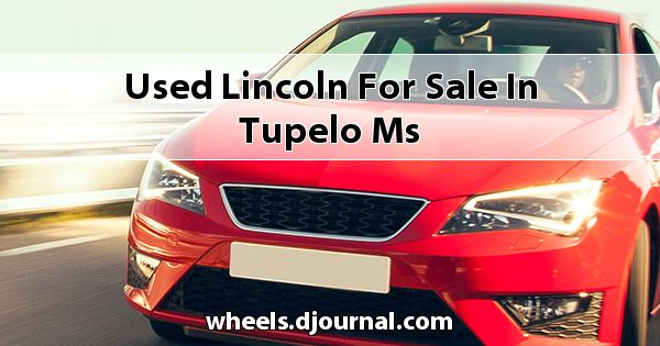 Used Lincoln for sale in Tupelo, MS