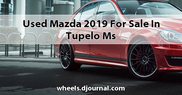 Used Mazda 2019 for sale in Tupelo, MS
