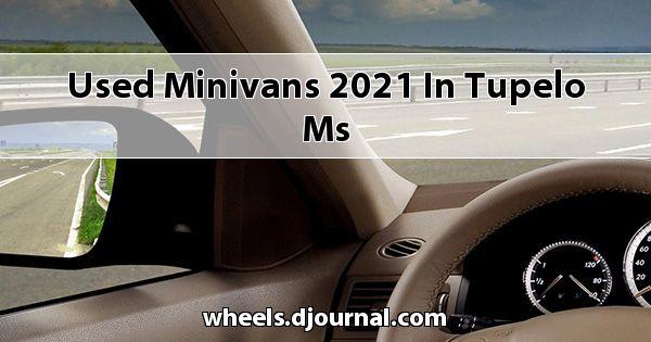 Used Minivans 2021 in Tupelo, MS