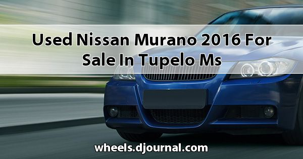 Used Nissan Murano 2016 for sale in Tupelo, MS
