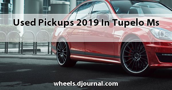 Used Pickups 2019 in Tupelo, MS