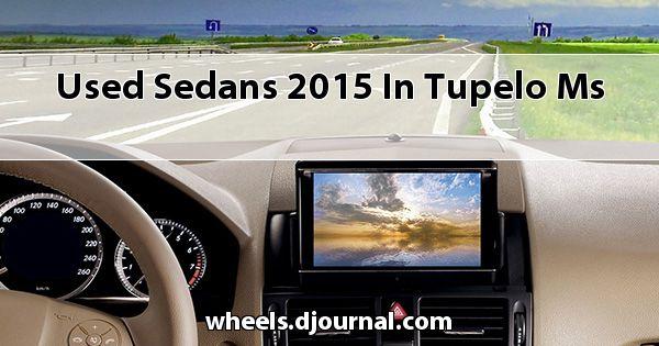 Used Sedans 2015 in Tupelo, MS