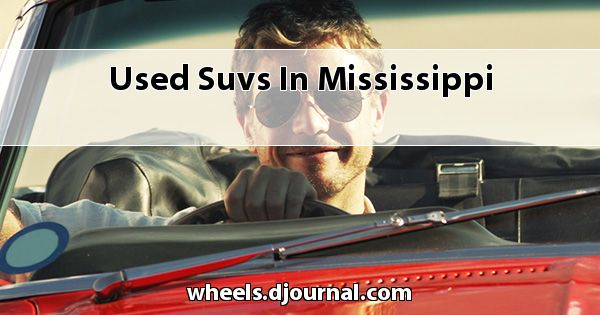 Used SUVs in Mississippi