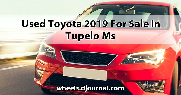 Used Toyota 2019 for sale in Tupelo, MS