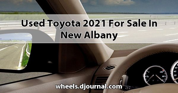 Used Toyota 2021 for sale in New Albany