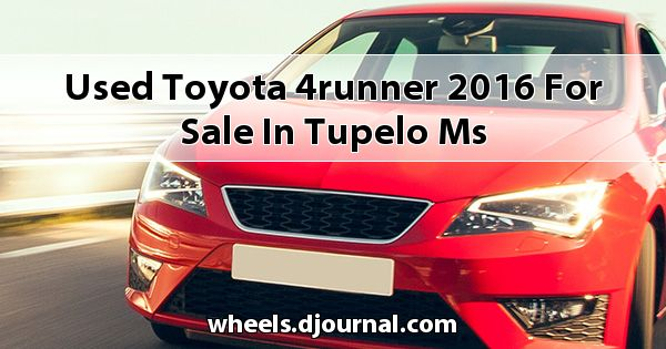 Used Toyota 4Runner 2016 for sale in Tupelo, MS