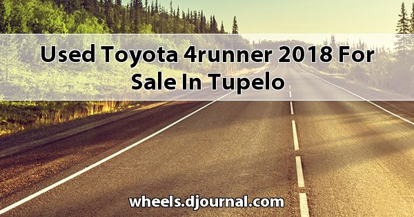 Used Toyota 4Runner 2018 for sale in Tupelo
