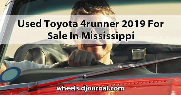Used Toyota 4Runner 2019 for sale in Mississippi