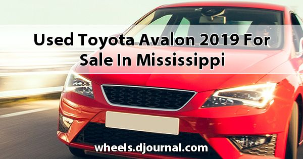 Used Toyota Avalon 2019 for sale in Mississippi