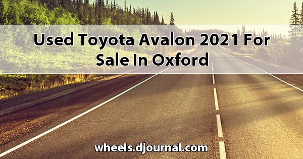 Used Toyota Avalon 2021 for sale in Oxford